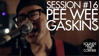 Sounds From The Corner : Session #16 Pee Wee Gaskins