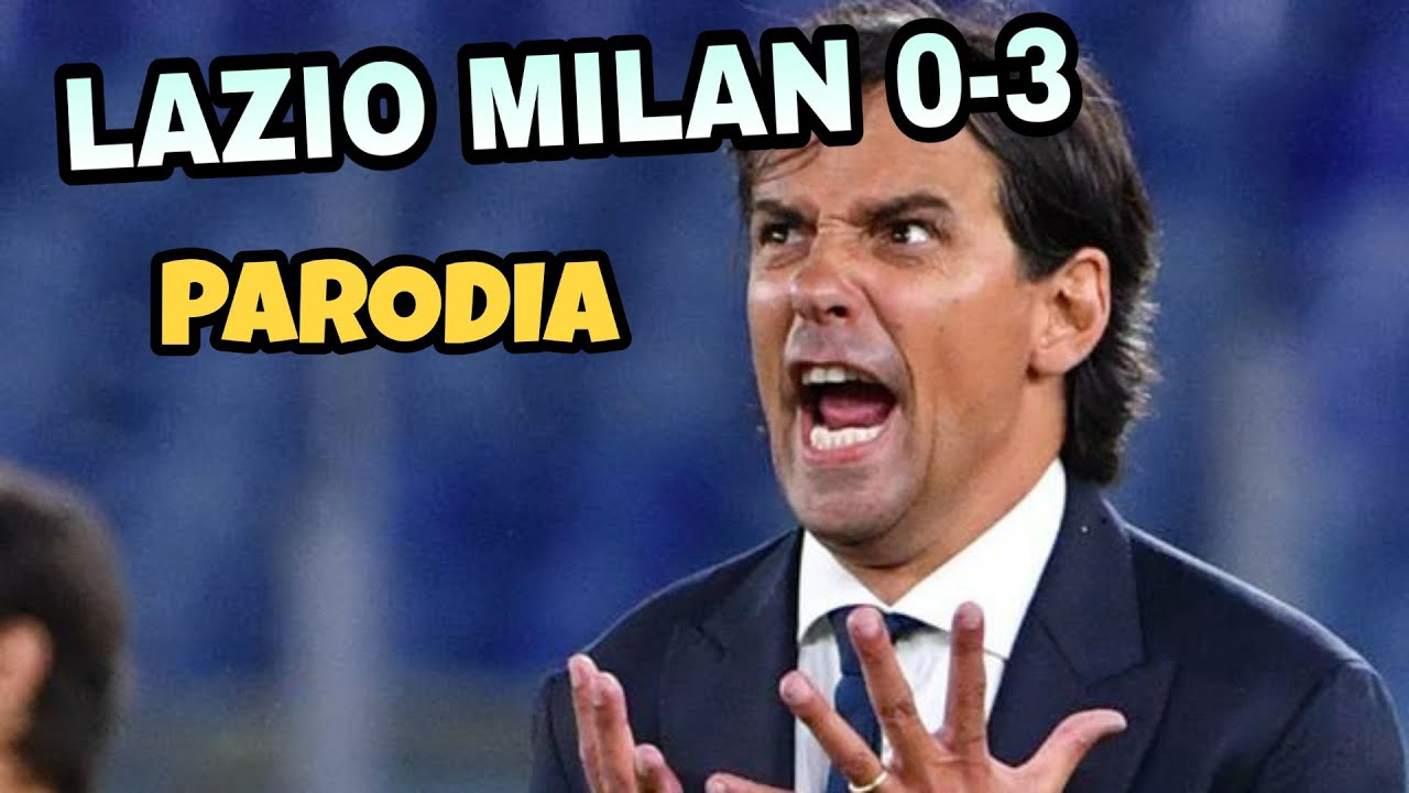 LAZIO MILAN 0-3 - Parodia Inzaghi