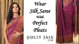 How to wear a Silk Saree with Perfect Pleats (Dolly Jain Saree Draping Stylist )