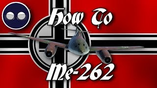 War Thunder: How To Me-262
