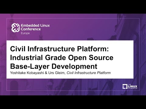 Civil Infrastructure Platform: Industrial Grade Open Source Base-Layer Development