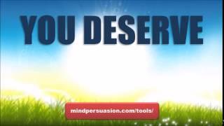 You Deserve   Love Life Happiness Prosperity