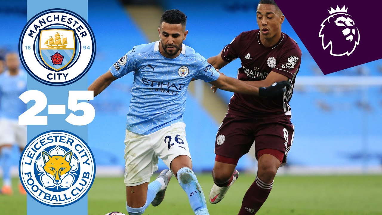 Highlights Man City 2 5 Leicester City Premier League Youtube