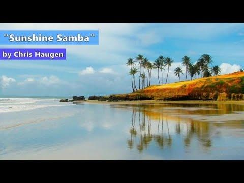 Sunshine Samba Chris Haugen Brazilian Music Youtube