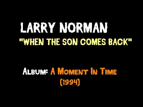 Larry Norman - Long Hard Road from YouTube · Duration:  5 minutes 1 seconds