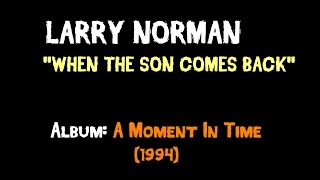 Watch Larry Norman When The Son Comes Back video