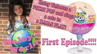 Haley's World Episode 1 - Unboxing a Pikmi Pop, mermaid tail, and Haley's Christmas play solo