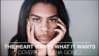 The Heart Wants What It Wants - Selena Gomez (Cover by Nas)