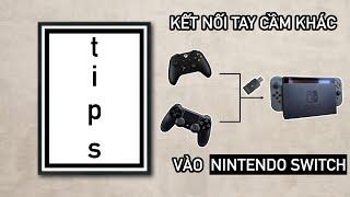 [HALO NINTENDO] Kết nối tay cầm khác để chơi game trên Nintendo Switch (CỰC KỲ ĐƠN GIẢN)