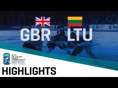 Great Britain - Lithuania | Highlights | 2017 IIHF Ice Hockey World Championship Division I Group B