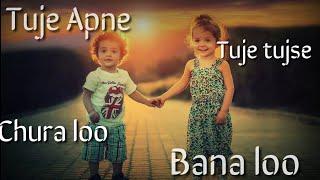 tuje apna bana loo whatsapp romantic status by status guru darshan raval