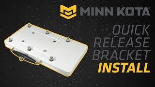 BLA - Trade Talk - Minn Kota - Quick Release Bracket Install