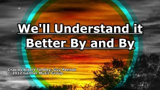 We'll Understand it Better By and By - Guy Penrod - Lyrics