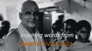 Swami Sivananda: You Are the Master of Your Destiny