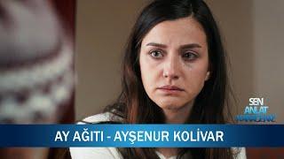 Ay Ağıtı - Ayşenur Kolivar - Sen Anlat Karadeniz 14. Bölüm