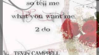 TEVIN CAMPBELL Tell Me What You Want Me To Do Instrumental (I dont OWN)