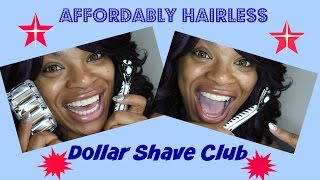 Affordably Hairless : Dollar Shave Club