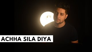 Achha Sila Diya Tune Mere Pyar Ka - Unplugged Cover Siddharth Slathia Mp3 Song Download