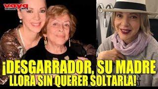 Madre de Edith González se aferra a su recuerdo y llora desconsoladamente