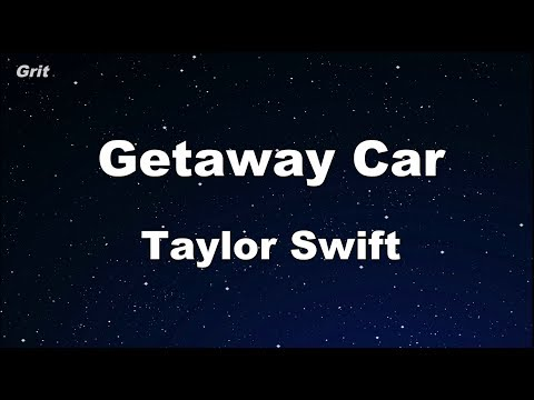 Getaway Car - Taylor Swift Karaoke 【No Guide Melody】 Instrumental