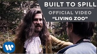 Built To Spill - Living Zoo [Official Music Video]