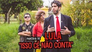 Baixar Paródia de LULA - Isso cê não conta - DESCONFINADOS (Bruno e Marrone)