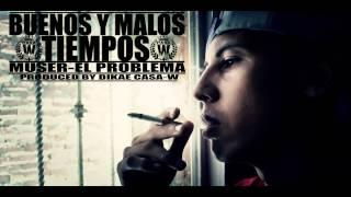 MUSER -BUENOS Y MALOS TIEMPOS- PRODUCED BY DIKAE CASA-W