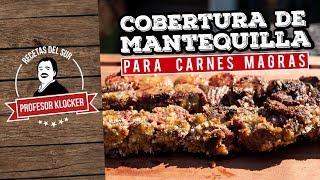Cobertura de Mantequilla para Carnes Magras - Recetas del Sur