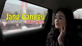 JANG GANGGU - Safira Inema Full Album Terbaru 2021