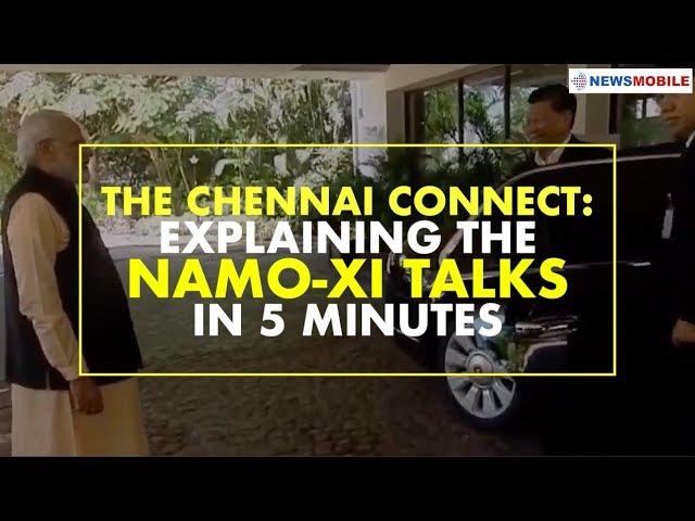 The Chennai Connect: Explaining the NaMo-Xi talks in 5 minutes