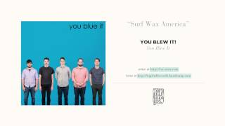 """Surf Wax America"" by You Blew It! (Weezer cover)"