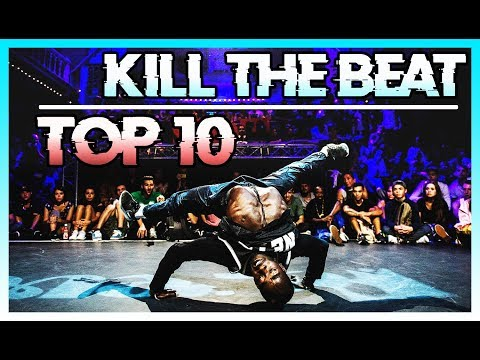 TOP 10 Kill the Beat in Breakdance