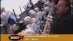 "Hannu Kapanen ""Saatanan Siipo!"" (14.11.2002 JYP-Blues)"