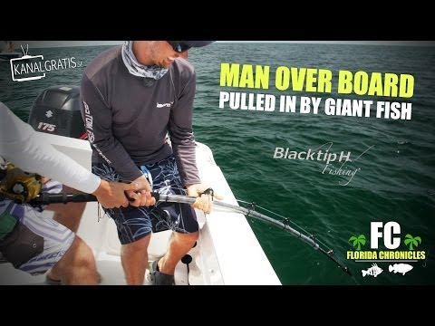 Florida Chronicles - Man Over Board, Pulled in by Giant Fish | ft. BlacktipH & Kanalgratis.se
