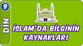 İslamda Bilginin Kaynakları  9. Sınıf Din