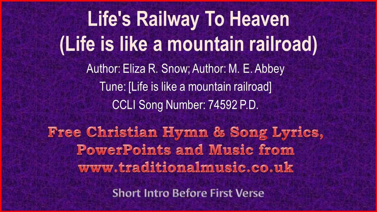 life 39 s railway to heaven life is like a mountain railroad hymn lyrics music youtube. Black Bedroom Furniture Sets. Home Design Ideas