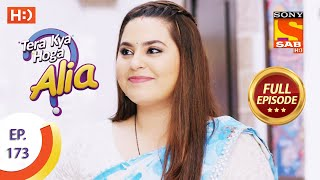 Tera Kya Hoga Alia - Ep 173 - Full Episode - 6th August 2020