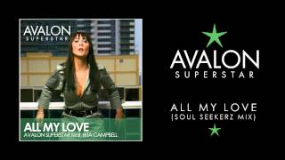 Avalon Superstar ft Rita Campbell - All My Love (Soul Seekerz Club Mix)