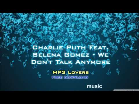 charlie-puth-feat-selena-gomez-we-don't-talk-anymore-320kbps-mp3-free-download-link-mp3-lovers
