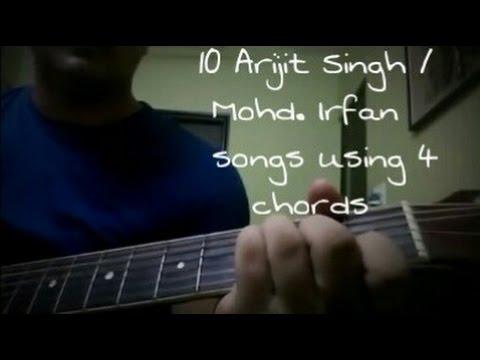 Play 10 ARIJIT SINGH/MOHD. IRFAN SONGS on guitar using 4 CHORDS ...