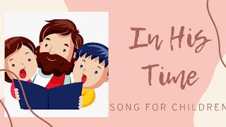 IN HIS TIME (Song for CHILDREN)