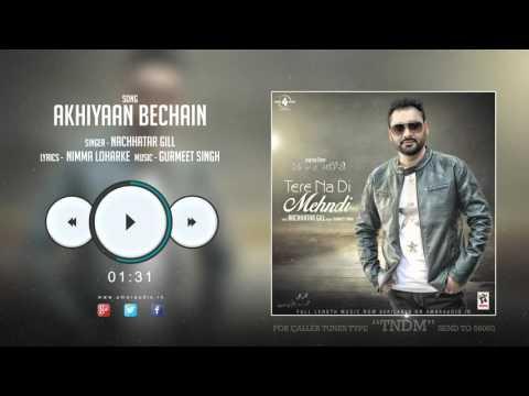New Punjabi Songs 2015 || AKHIYAAN BECHAIN || NACHHATAR GILL || PROMO || TERE NA DI MEHNDI