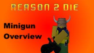 Roblox Reason 2 Die: Minigun Overview