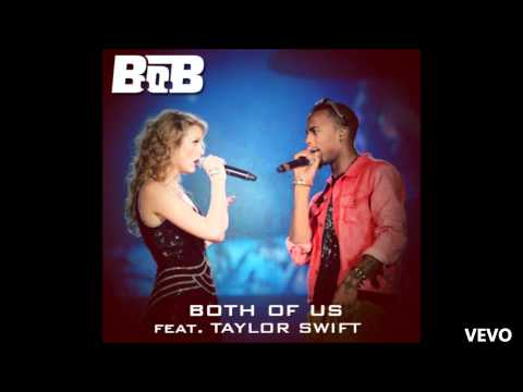 B.O.B - Both Of Us Ft. Taylor Swift (OFFICIAL)