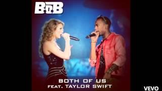 Video B.O.B - Both Of Us Ft. Taylor Swift (OFFICIAL) download MP3, 3GP, MP4, WEBM, AVI, FLV Agustus 2018