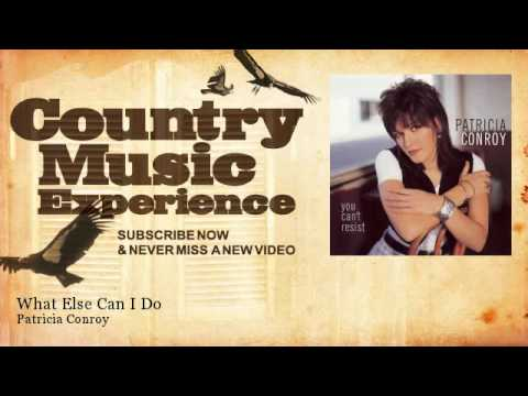 Patricia Conroy - What Else Can I Do - Country Music Experience