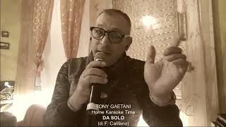 Tony Gaetani DA SOLO (di Franco Califano) Home Karaoke Time