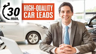 High Quality Car Leads in 30 Minutes or Less