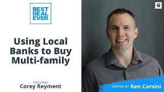 Using Local Banks to Buy Multi-family | Best Deal Ever Show