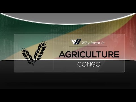Agriculture  Republic of Congo - Why invest in 2015
